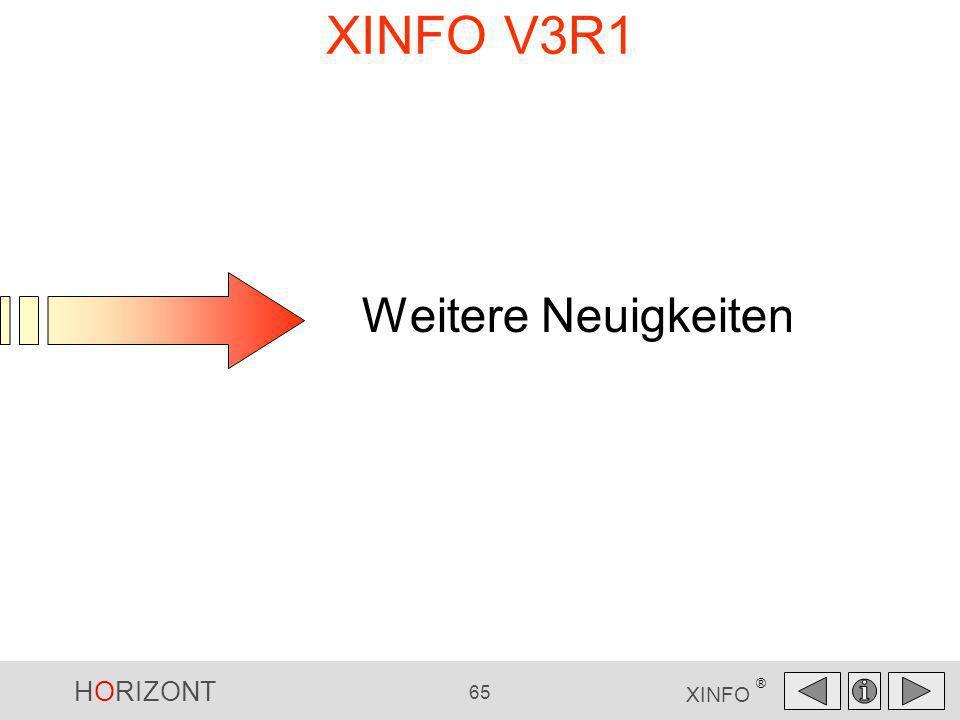 HORIZONT 65 XINFO ® XINFO V3R1 Weitere Neuigkeiten Weitere Neuigkeiten