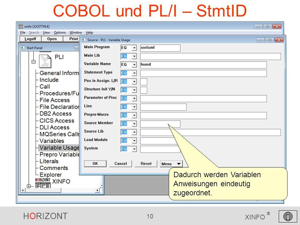 HORIZONT 10 XINFO ® COBOL und PL/I – StmtID Dadurch werden Variablen Anweisungen eindeutig zugeordnet.