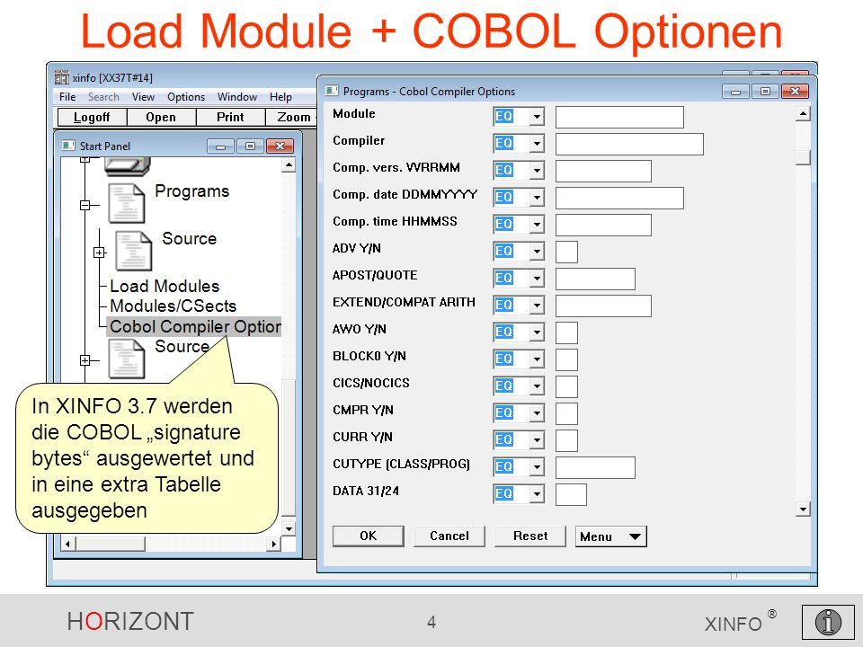 HORIZONT 5 XINFO ® Load Module + COBOL Optionen Das Ergebnis: COBOL Compiler, Version etc.