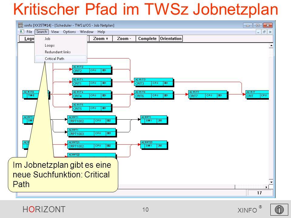 HORIZONT 10 XINFO ® Kritischer Pfad im TWSz Jobnetzplan Im Jobnetzplan gibt es eine neue Suchfunktion: Critical Path