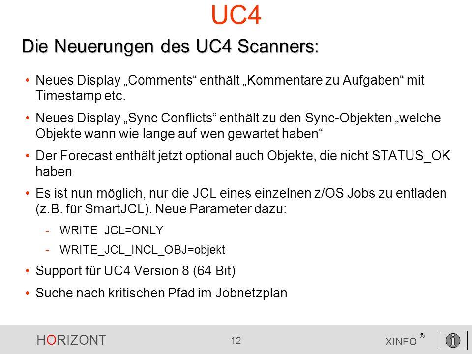 HORIZONT 12 XINFO ® UC4 Neues Display Comments enthält Kommentare zu Aufgaben mit Timestamp etc. Neues Display Sync Conflicts enthält zu den Sync-Obje