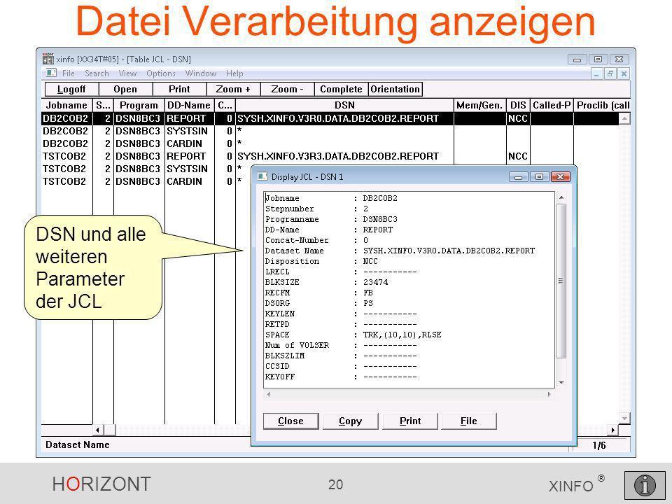 HORIZONT 20 XINFO ® Datei Verarbeitung anzeigen DSN und alle weiteren Parameter der JCL