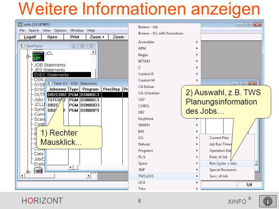 HORIZONT 6 XINFO ® Weitere Informationen anzeigen 1) Rechter Mausklick... 2) Auswahl, z.B. TWS Planungsinformation des Jobs…