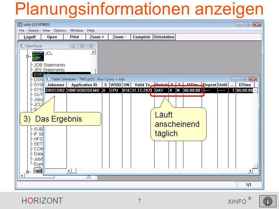 HORIZONT 8 XINFO ® Laufzeitinformationen anzeigen Wann lief der Job tatsächlich?