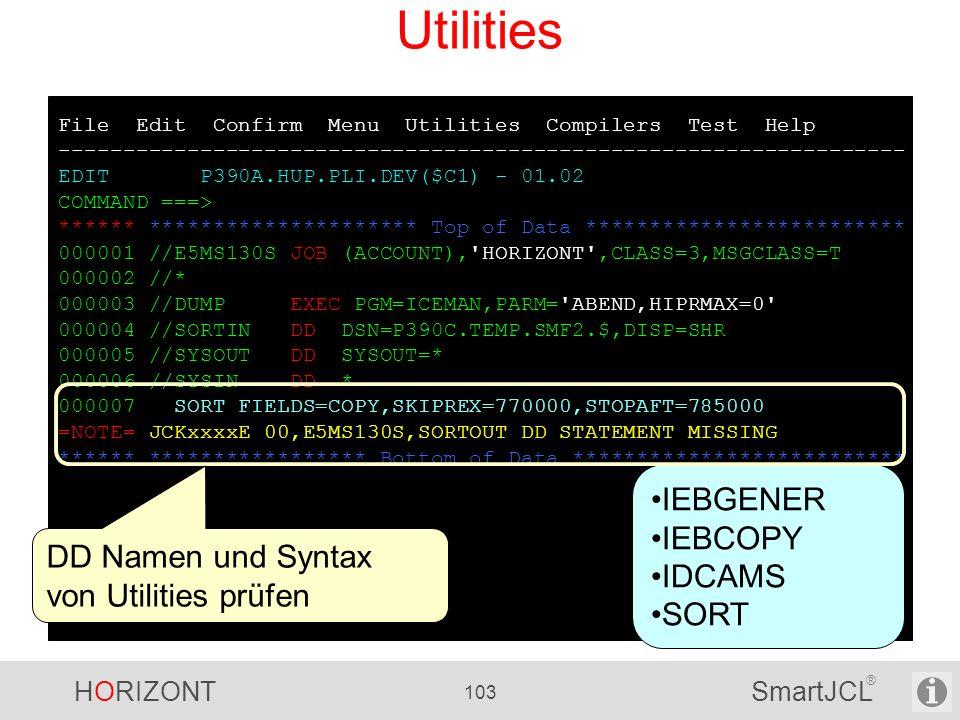 HORIZONT 103 SmartJCL ® File Edit Confirm Menu Utilities Compilers Test Help ------------------------------------------------------------------ EDIT P