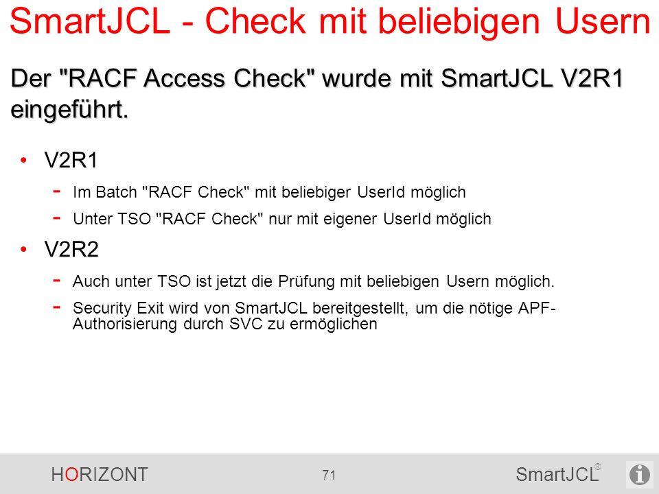 HORIZONT 71 SmartJCL ® SmartJCL - Check mit beliebigen Usern V2R1 - Im Batch