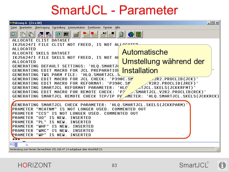 HORIZONT 83 SmartJCL ® SmartJCL - Parameter Automatische Umstellung während der Installation