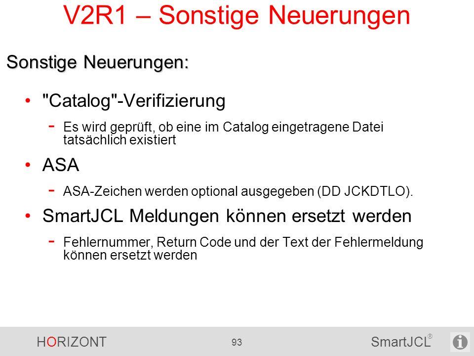 HORIZONT 93 SmartJCL ® V2R1 – Sonstige Neuerungen