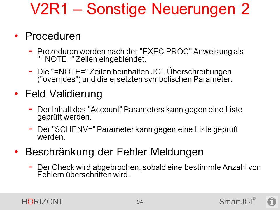 HORIZONT 94 SmartJCL ® V2R1 – Sonstige Neuerungen 2 Proceduren - Prozeduren werden nach der
