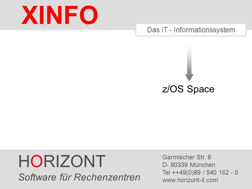 HORIZONT 2 XINFO ® XINFO SPACE liefert Ihnen Informationen über VTOC, SMS, HSM, VSAM Dateien und Tape Management (RMM oder CA-1) VTOC: Physische Dateigrösse, allokierter und tatsächlich verwendeter Plattenplatz, STORCLAS, MGMTCLAS etc.
