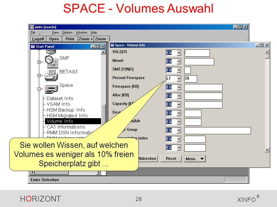 HORIZONT 26 XINFO ® SPACE - Volumes Auswahl Sie wollen Wissen, auf welchen Volumes es weniger als 10% freien Speicherplatz gibt...
