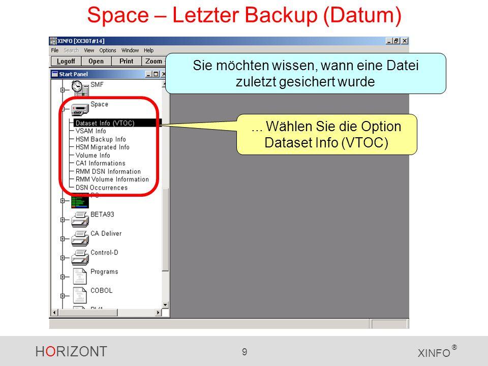 HORIZONT 10 XINFO ® Space – Letzter Backup (Datum) Dateiname…... nach unten bättern