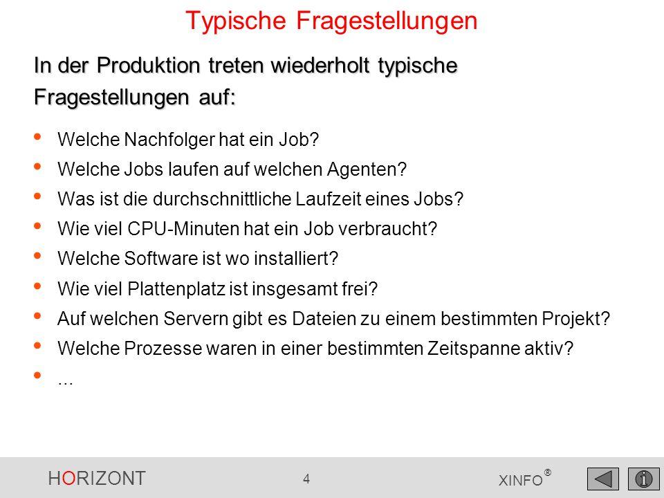 HORIZONT 35 XINFO ® Streamworks - Job Netzplan Verschiedene Suchfunktionen, z.B.