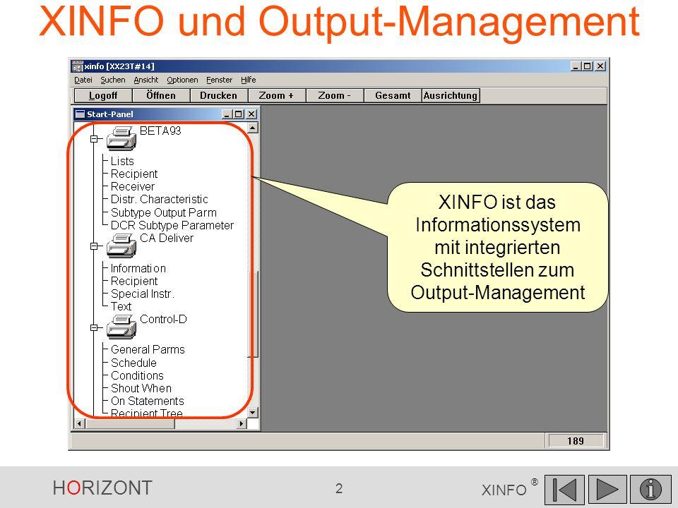HORIZONT 3 XINFO ® XINFO und Output-Management Welche Jobs erstellen welche Listen.