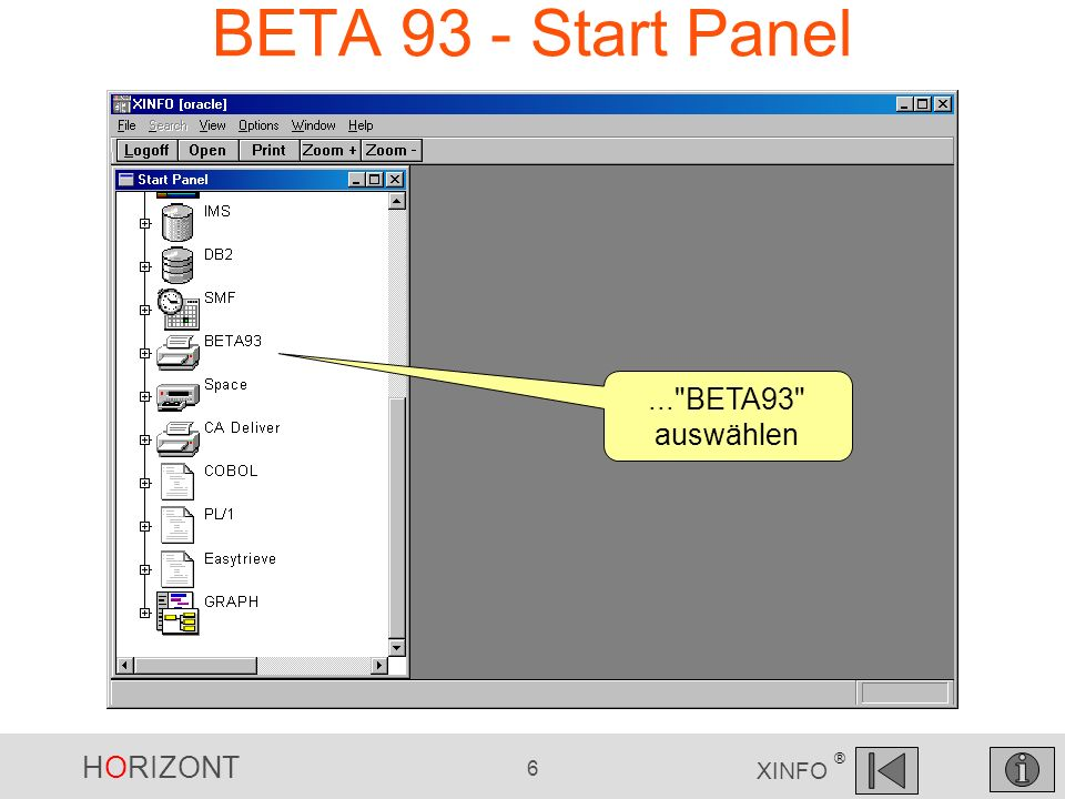 HORIZONT 6 XINFO ® BETA 93 - Start Panel... BETA93 auswählen