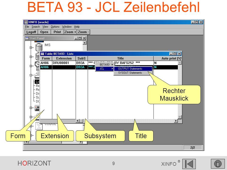 HORIZONT 9 XINFO ® BETA 93 - JCL Zeilenbefehl Rechter Mausklick Form Extension Subsystem Title