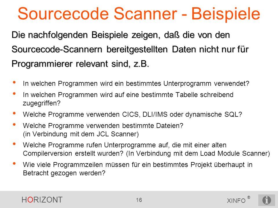 HORIZONT 16 XINFO ® Sourcecode Scanner - Beispiele In welchen Programmen wird ein bestimmtes Unterprogramm verwendet? In welchen Programmen wird auf e