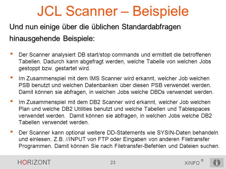 HORIZONT 23 XINFO ® JCL Scanner – Beispiele Und nun einige über die üblichen Standardabfragen hinausgehende Beispiele: Der Scanner analysiert DB start