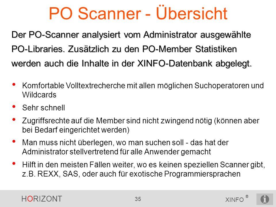 HORIZONT 35 XINFO ® PO Scanner - Übersicht Der PO-Scanner analysiert vom Administrator ausgewählte PO-Libraries. Zusätzlich zu den PO-Member Statistik