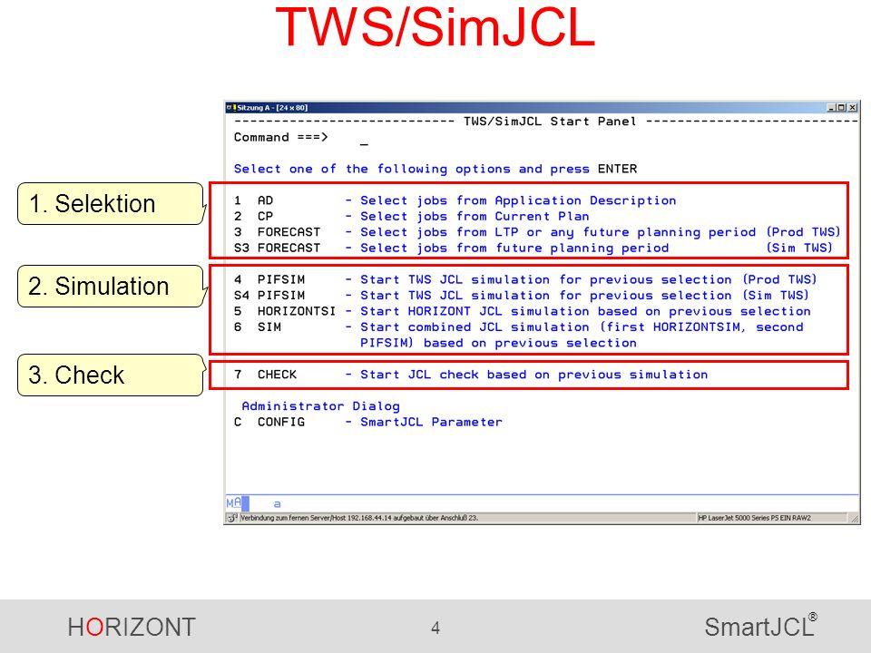 HORIZONT 4 SmartJCL ® TWS/SimJCL 1. Selektion 2. Simulation 3. Check