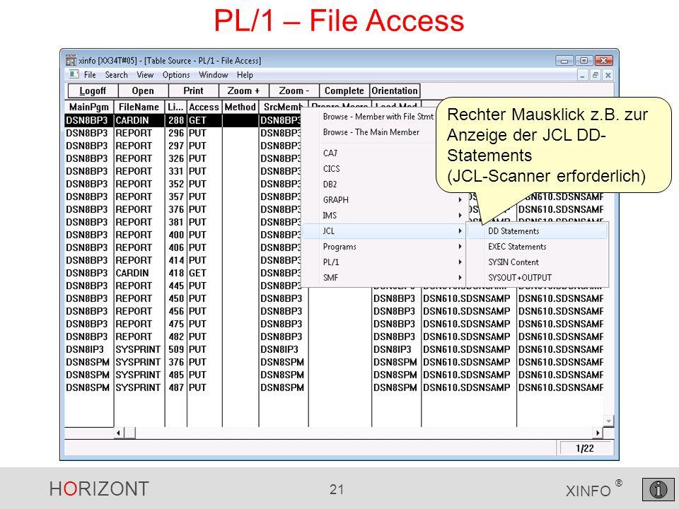 HORIZONT 21 XINFO ® PL/1 – File Access Rechter Mausklick z.B.