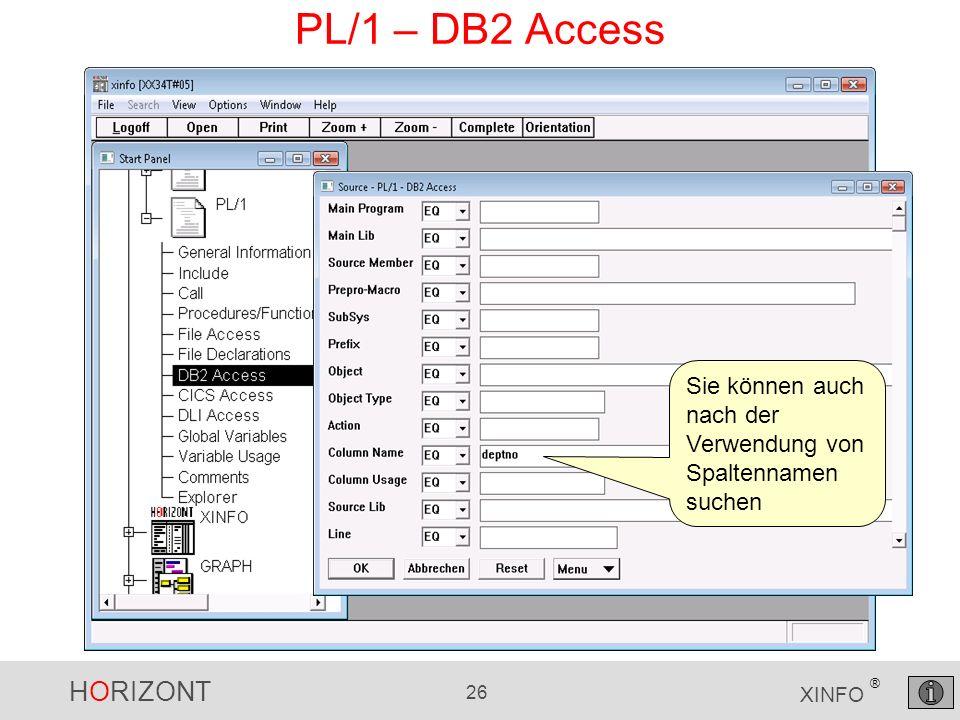 HORIZONT 26 XINFO ® PL/1 – DB2 Access Sie können auch nach der Verwendung von Spaltennamen suchen