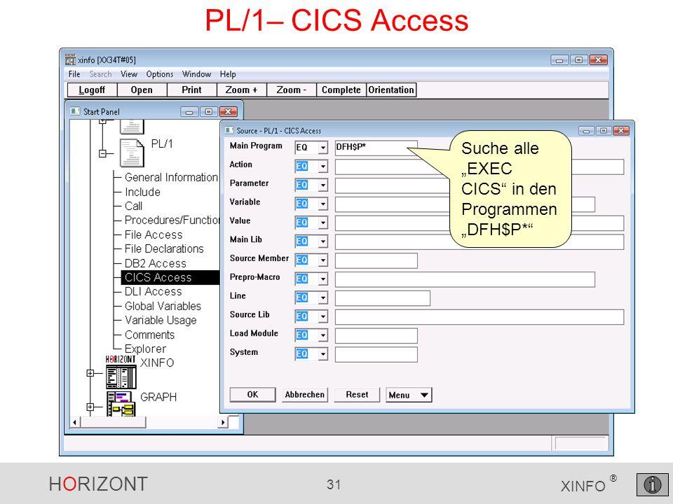 HORIZONT 31 XINFO ® PL/1– CICS Access Suche alle EXEC CICS in den Programmen DFH$P*