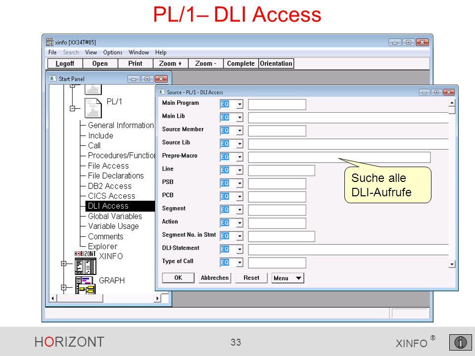 HORIZONT 33 XINFO ® PL/1– DLI Access Suche alle DLI-Aufrufe