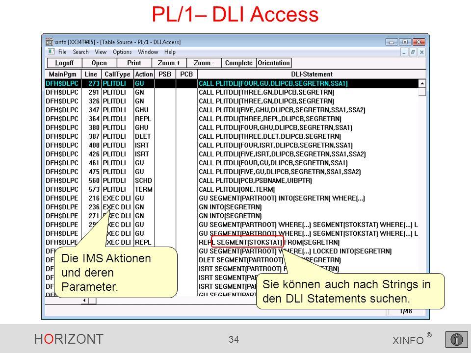 HORIZONT 34 XINFO ® PL/1– DLI Access Die IMS Aktionen und deren Parameter.