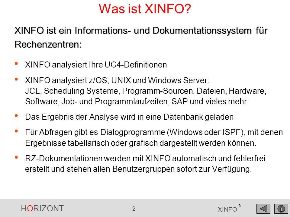 HORIZONT 13 XINFO ® UC4 – Filetransfers From-File To File Alle Attribute des Filetransfer- Objektes stehen zum Suchen zur Verfügung und können kombiniert werden.