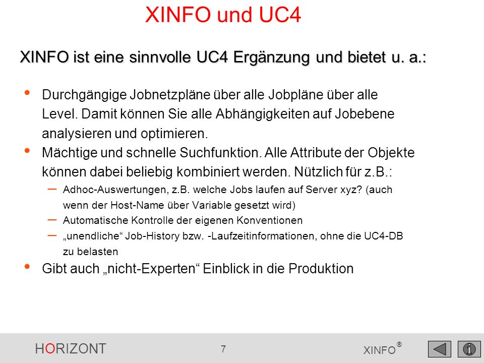 HORIZONT 18 XINFO ® UC4 – Runtime (Job History) Wann sind im Januar die Backups gelaufen?