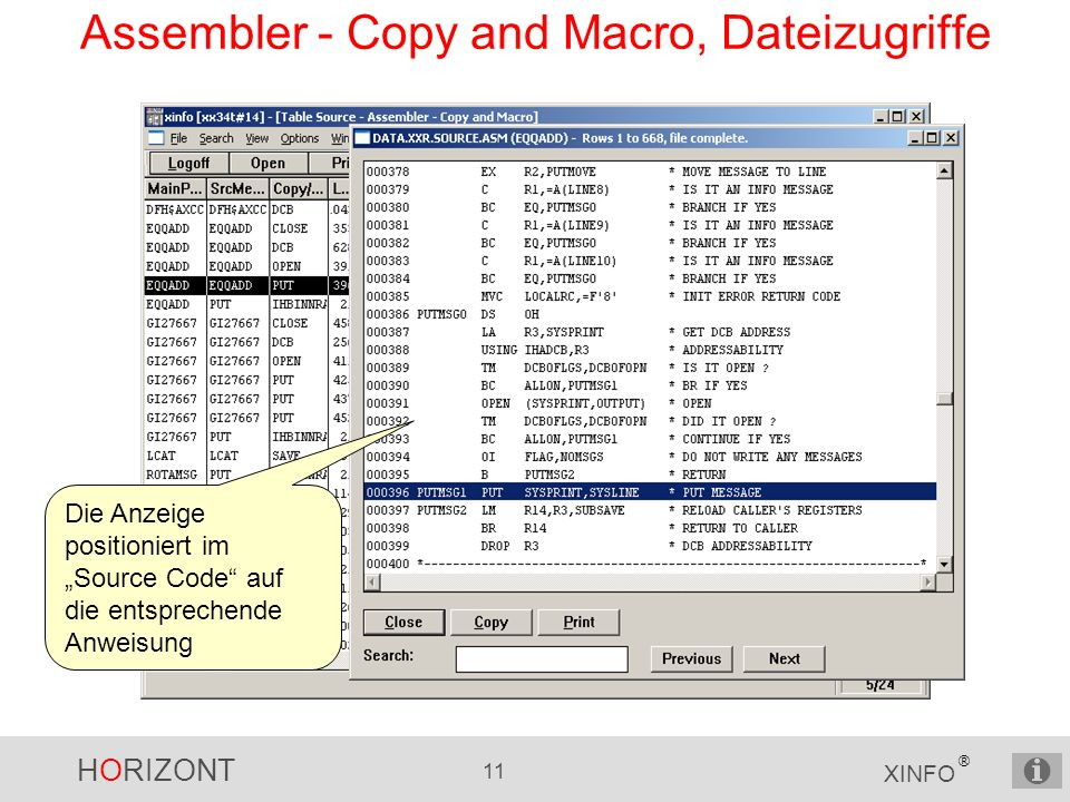 HORIZONT 11 XINFO ® Assembler - Copy and Macro, Dateizugriffe Die Anzeige positioniert im Source Code auf die entsprechende Anweisung