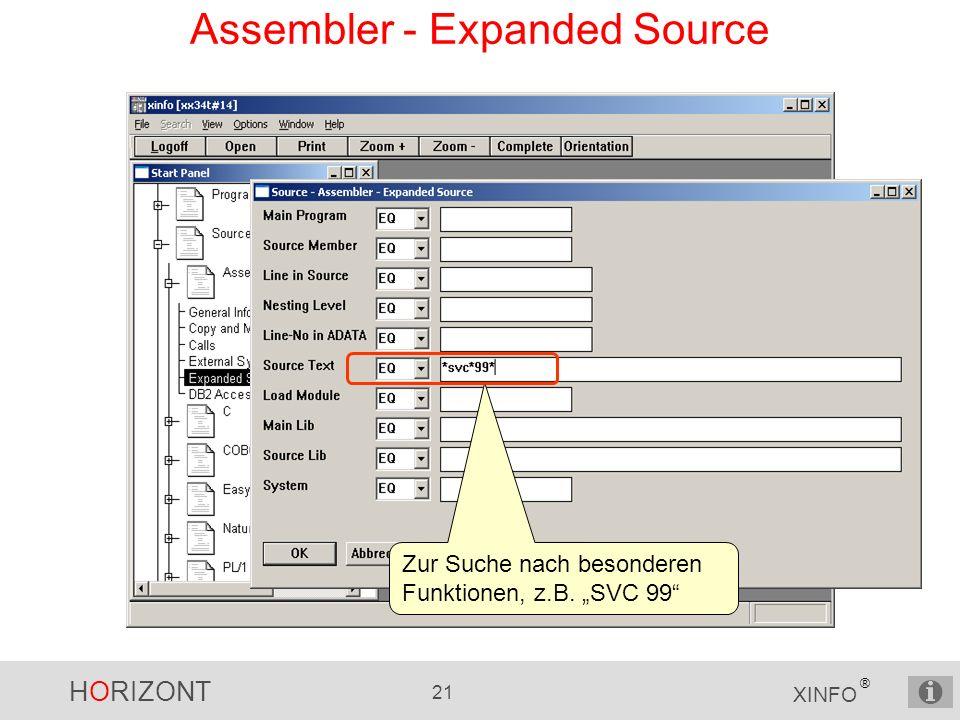 HORIZONT 21 XINFO ® Assembler - Expanded Source Zur Suche nach besonderen Funktionen, z.B. SVC 99