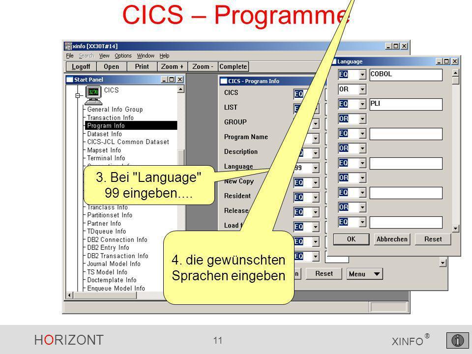 HORIZONT 11 XINFO ® CICS – Programme 3. Bei Language 99 eingeben....