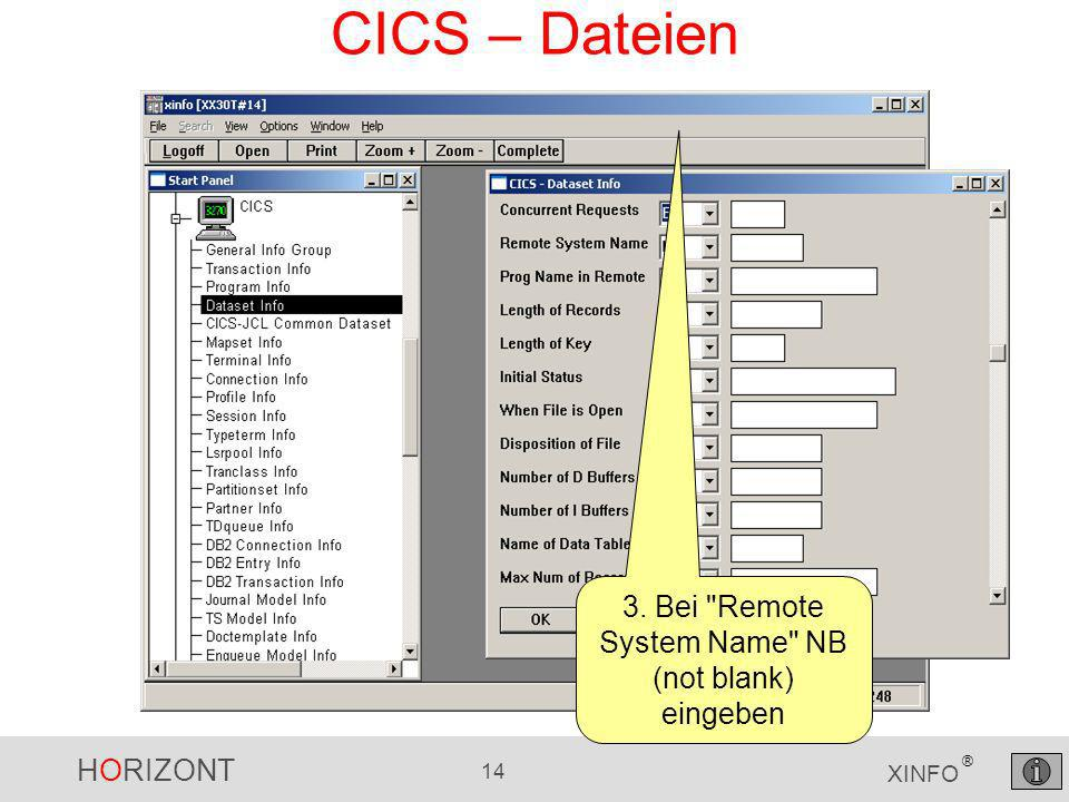 HORIZONT 14 XINFO ® CICS – Dateien 3. Bei Remote System Name NB (not blank) eingeben