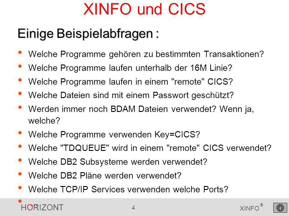 HORIZONT 4 XINFO ® XINFO und CICS Welche Programme gehören zu bestimmten Transaktionen.