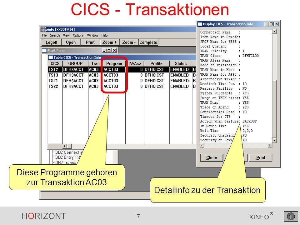 HORIZONT 8 XINFO ® CICS – Transaktionen und Programme Mit der rechten Maus das CICS-Menü öffnen und Program Information auswählen