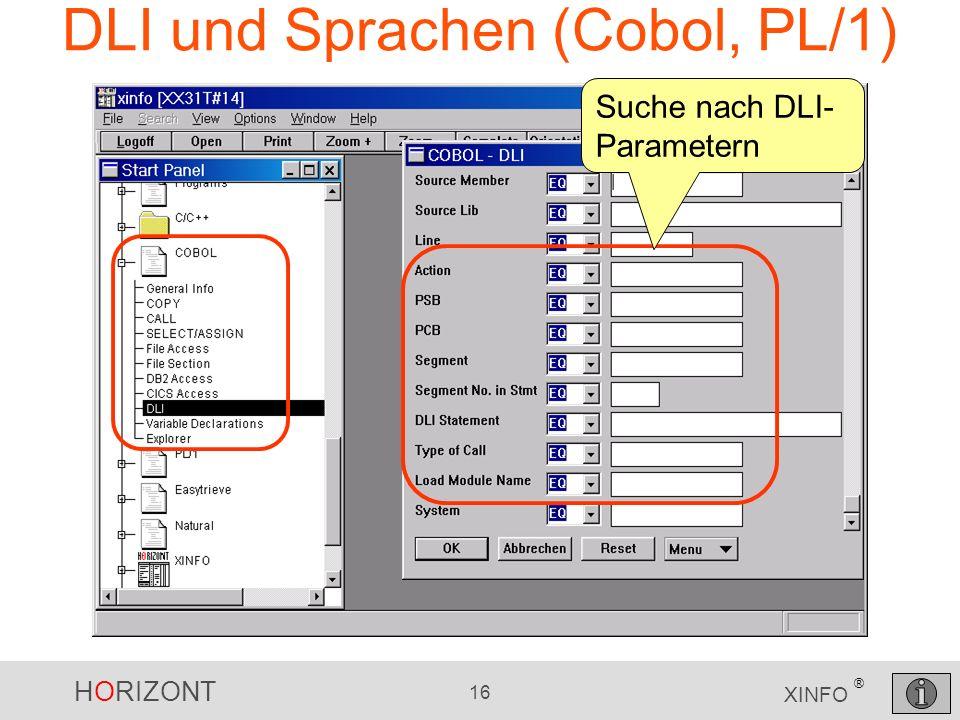 HORIZONT 16 XINFO ® DLI und Sprachen (Cobol, PL/1) Suche nach DLI- Parametern