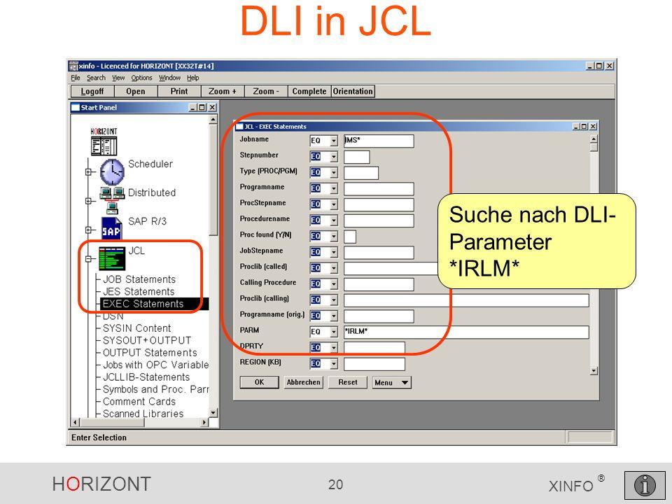 HORIZONT 20 XINFO ® DLI in JCL Suche nach DLI- Parameter *IRLM*