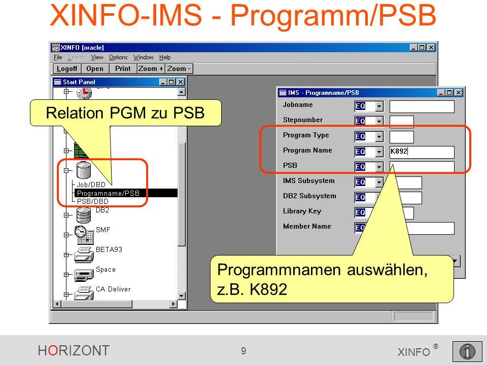 HORIZONT 9 XINFO ® XINFO-IMS - Programm/PSB Programmnamen auswählen, z.B. K892 Relation PGM zu PSB