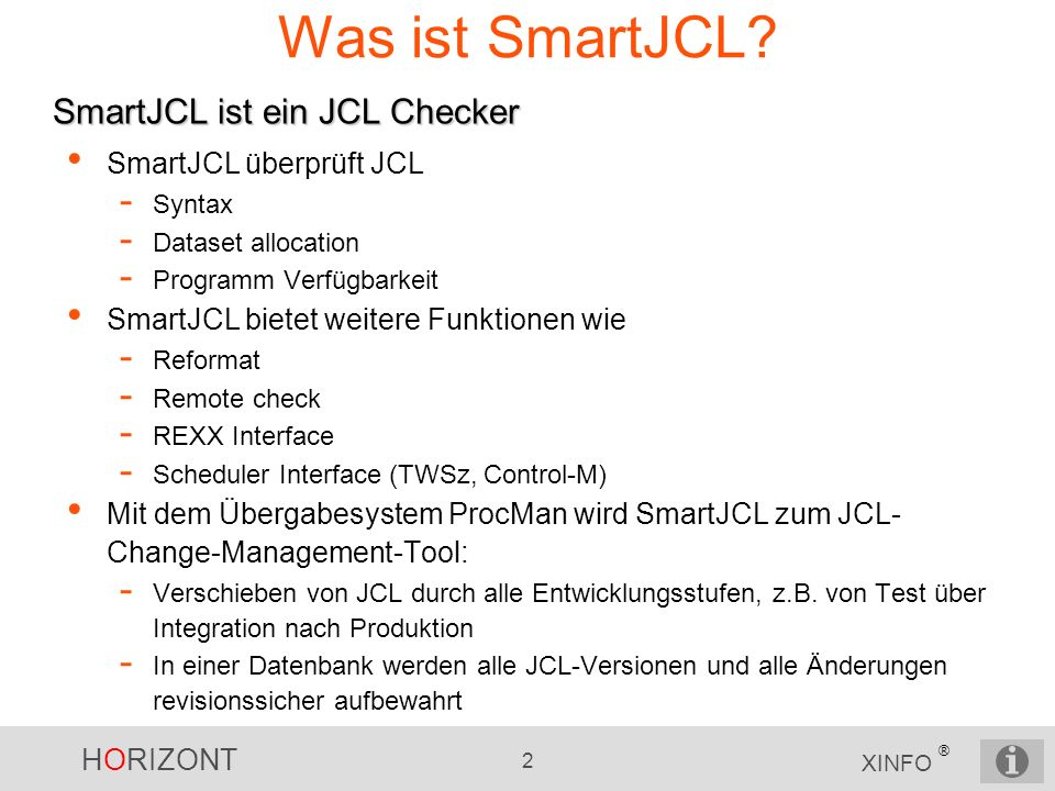 HORIZONT 2 XINFO ® Was ist SmartJCL.