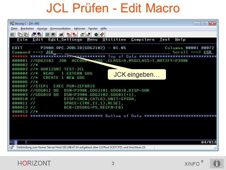 HORIZONT 4 XINFO ® JCL Prüfen - Edit Macro 1.Zusammenfassung 2.