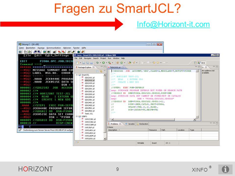 HORIZONT 9 XINFO ® Fragen zu SmartJCL? Info@Horizont-it.com