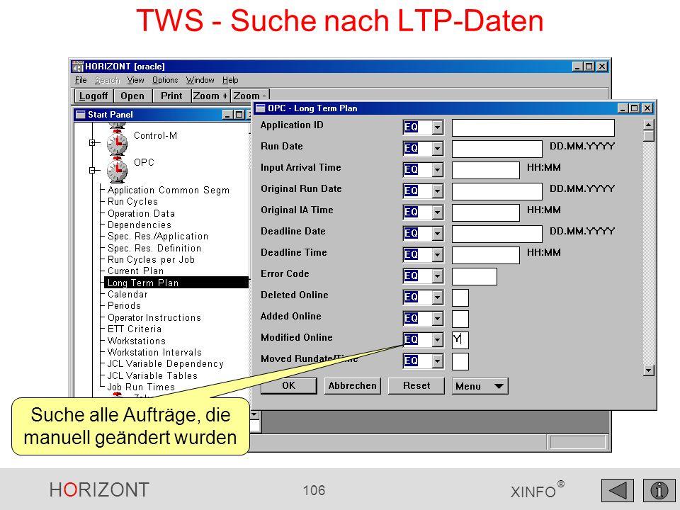 HORIZONT 106 XINFO ® Suche alle Aufträge, die manuell geändert wurden TWS - Suche nach LTP-Daten