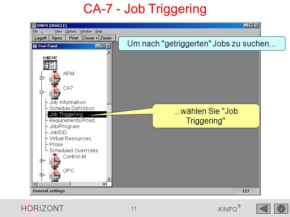 HORIZONT 11 XINFO ® CA-7 - Job Triggering...wählen Sie