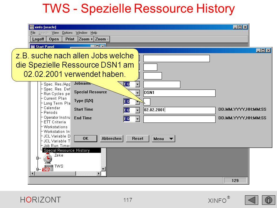 HORIZONT 117 XINFO ® TWS - Spezielle Ressource History z.B. suche nach allen Jobs welche die Spezielle Ressource DSN1 am 02.02.2001 verwendet haben.
