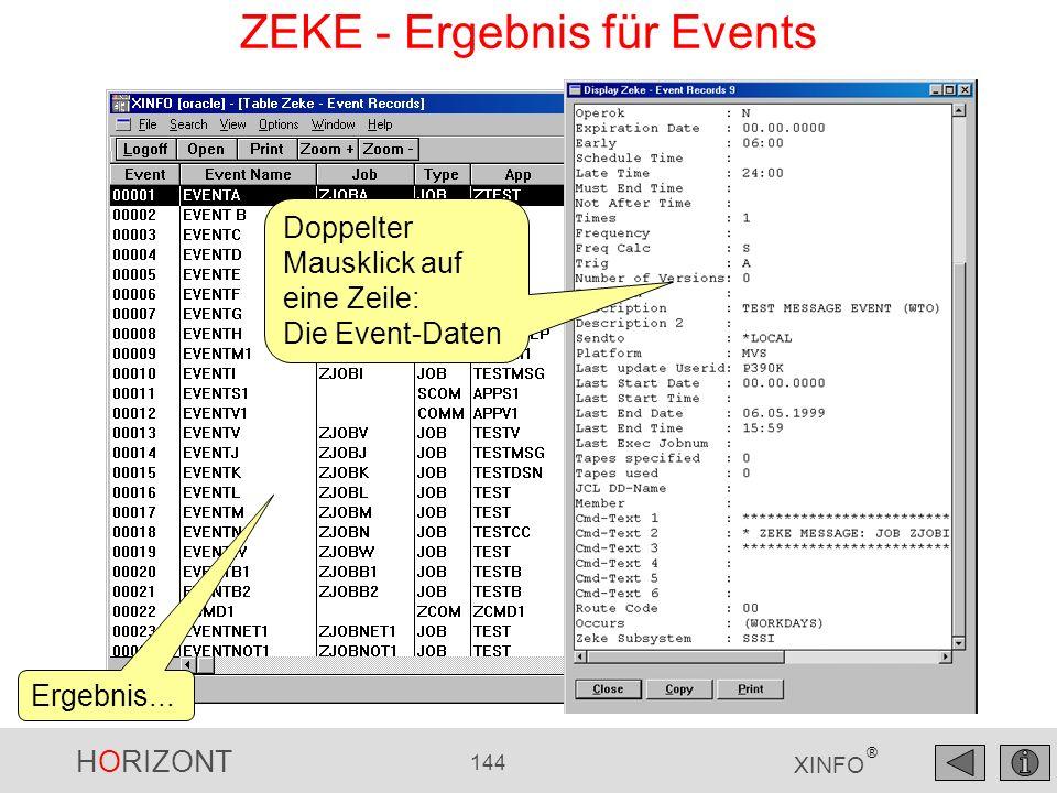HORIZONT 144 XINFO ® ZEKE - Ergebnis für Events Ergebnis... Doppelter Mausklick auf eine Zeile: Die Event-Daten