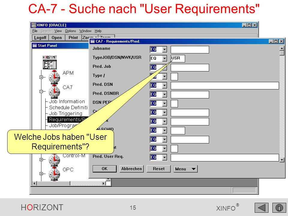 HORIZONT 15 XINFO ® CA-7 - Suche nach User Requirements Welche Jobs haben User Requirements ?
