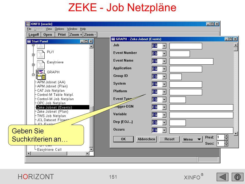 HORIZONT 151 XINFO ® ZEKE - Job Netzpläne Geben Sie Suchkriterien an…