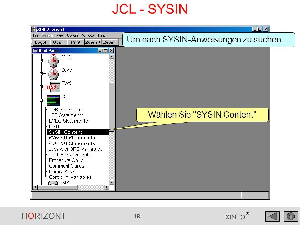 HORIZONT 181 XINFO ® JCL - SYSIN Wählen Sie